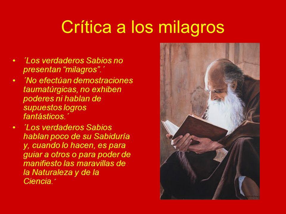 Crítica a los milagros ´Los verdaderos Sabios no presentan milagros .´