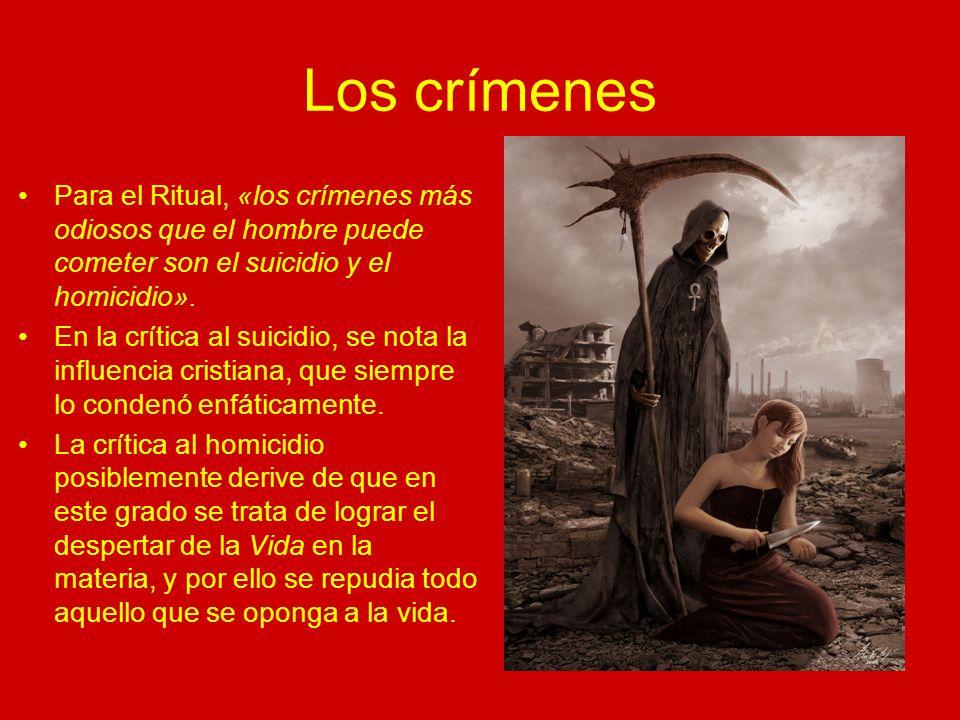 Los crímenes Para el Ritual, «los crímenes más odiosos que el hombre puede cometer son el suicidio y el homicidio».
