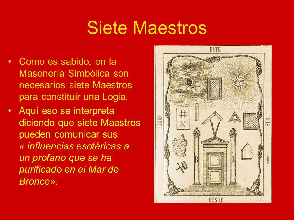 Siete Maestros Como es sabido, en la Masonería Simbólica son necesarios siete Maestros para constituir una Logia.