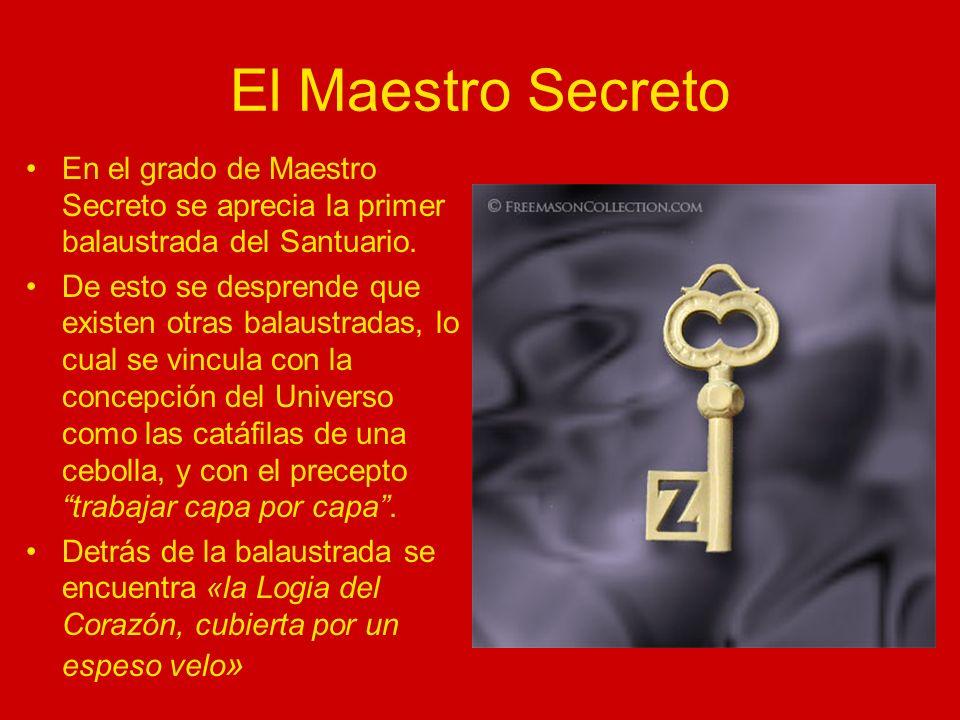 El Maestro Secreto En el grado de Maestro Secreto se aprecia la primer balaustrada del Santuario.