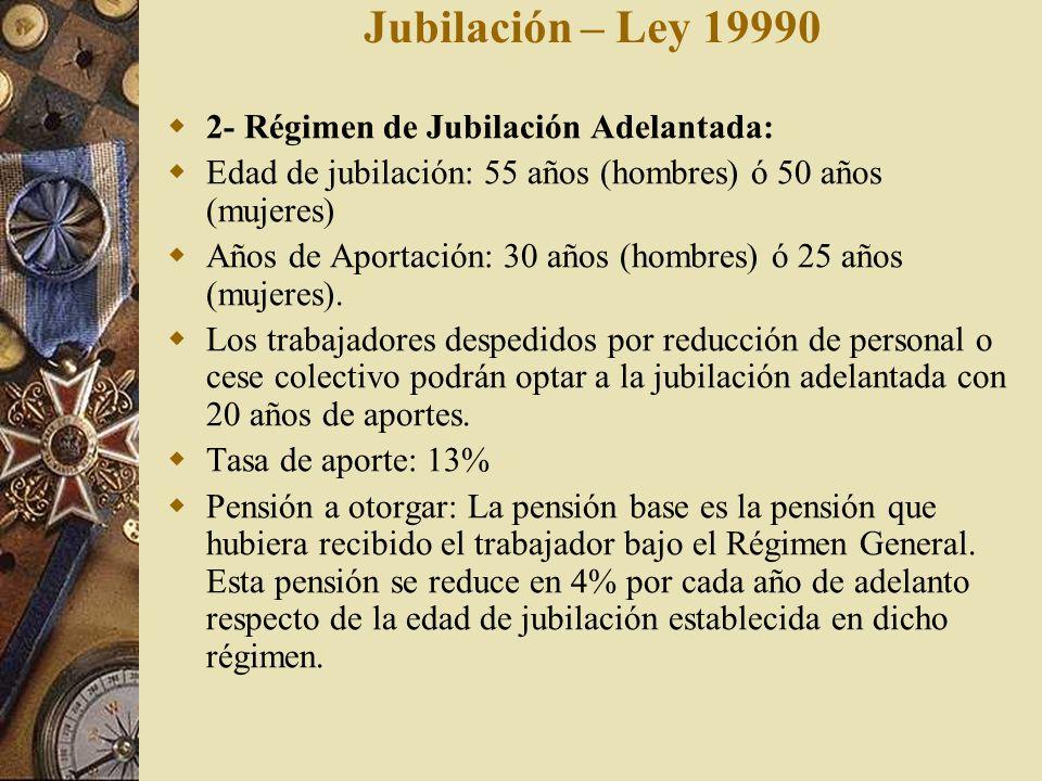 Jubilación – Ley 19990 2- Régimen de Jubilación Adelantada: