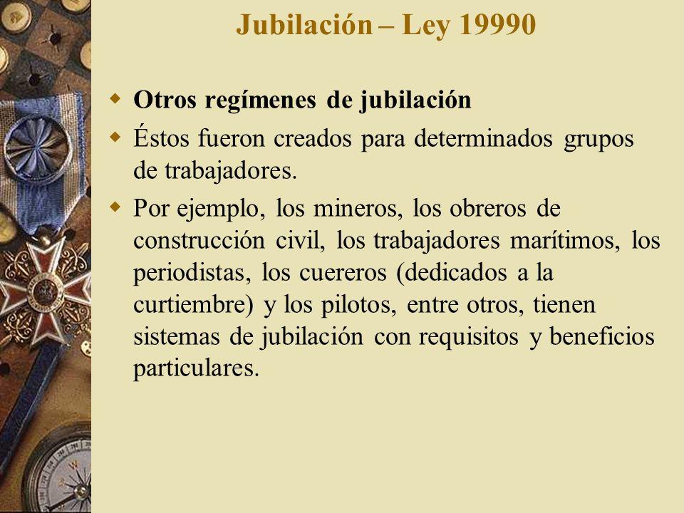 Jubilación – Ley 19990 Otros regímenes de jubilación