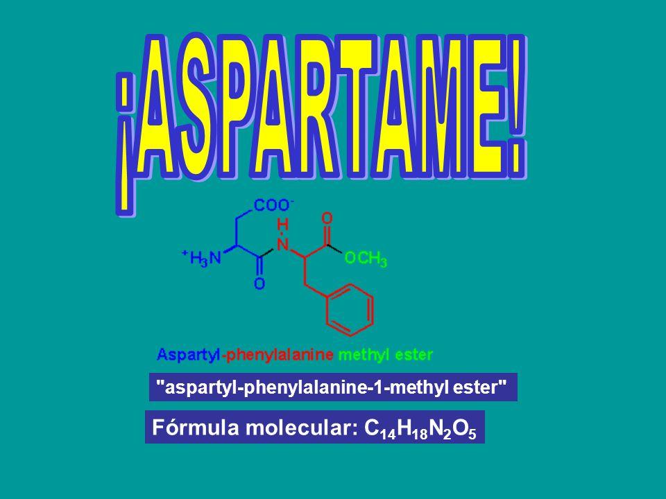 ¡ASPARTAME! Fórmula molecular: C14H18N2O5