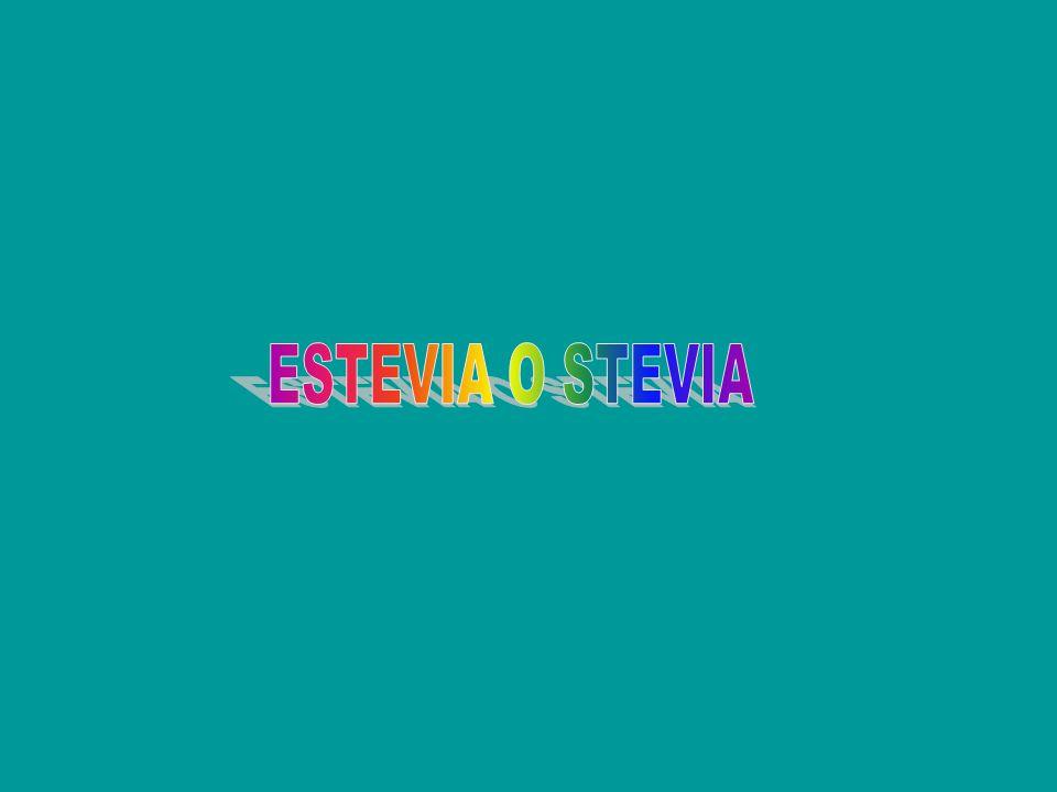 ESTEVIA O STEVIA