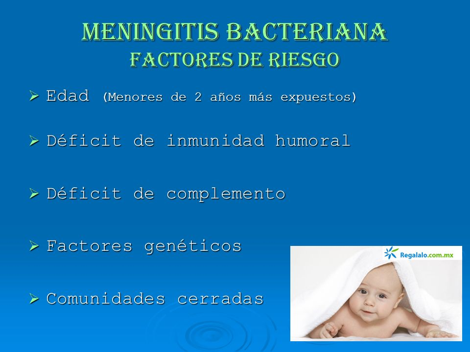 MENINGITIS BACTERIANA Factores de Riesgo