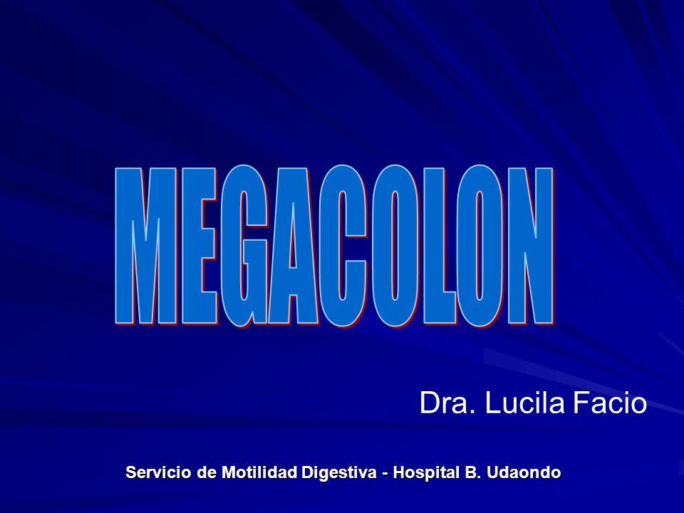 MEGACOLON Dra. Lucila Facio