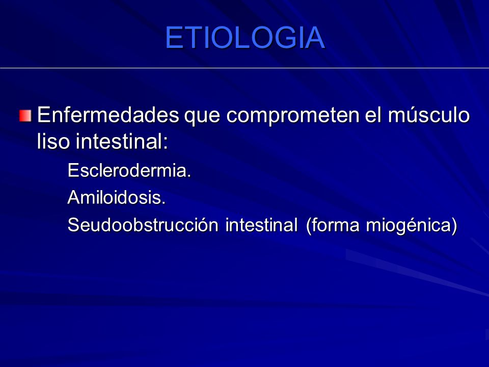 ETIOLOGIA Enfermedades que comprometen el músculo liso intestinal: