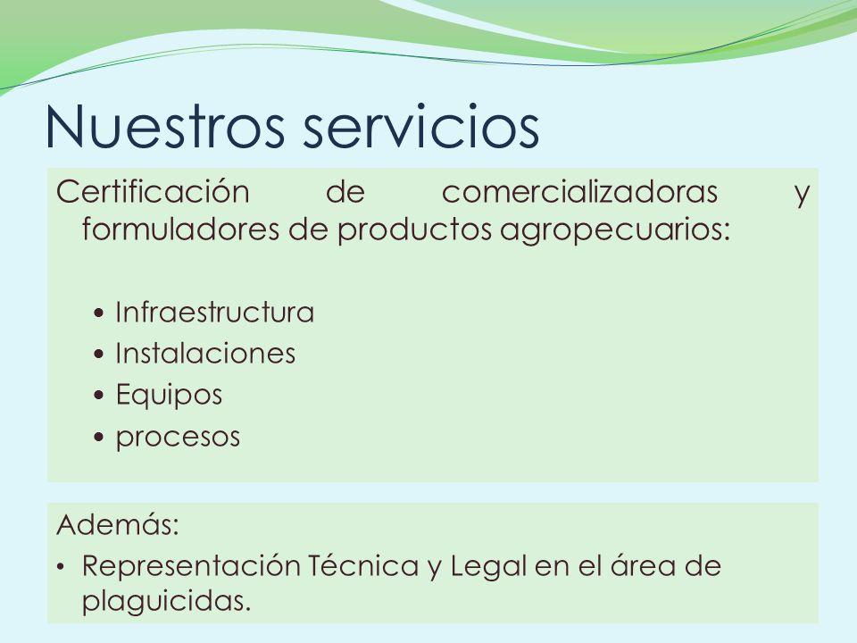 Nuestros servicios Certificación de comercializadoras y formuladores de productos agropecuarios: Infraestructura.