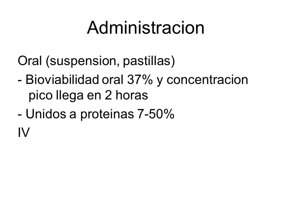 Administracion Oral (suspension, pastillas)