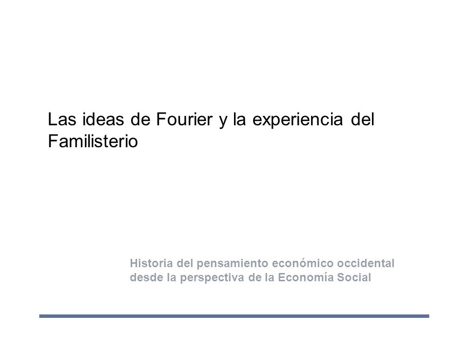 Las ideas de Fourier y la experiencia del Familisterio