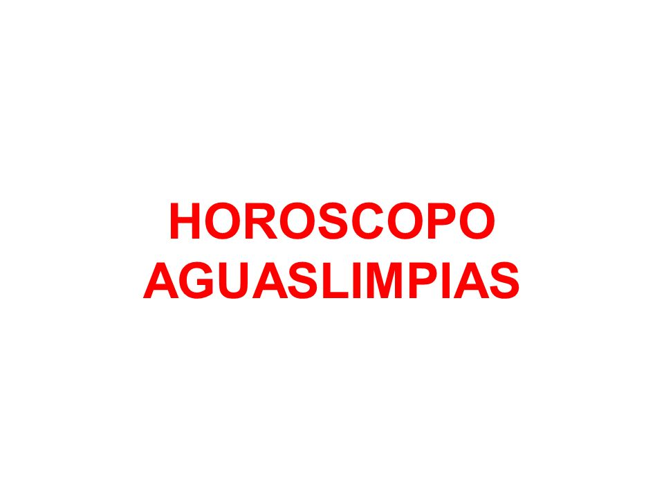 HOROSCOPO AGUASLIMPIAS