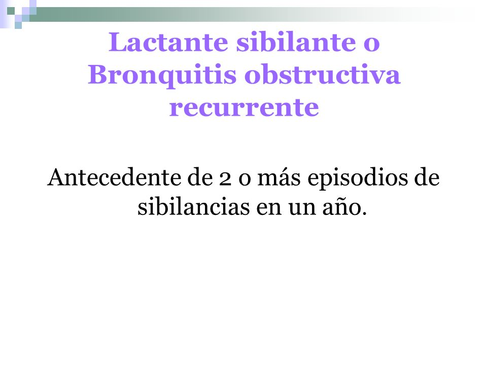 Lactante sibilante o Bronquitis obstructiva recurrente