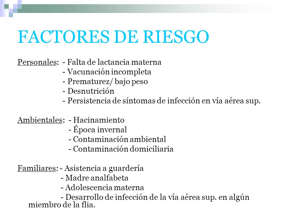FACTORES DE RIESGO Personales: - Falta de lactancia materna