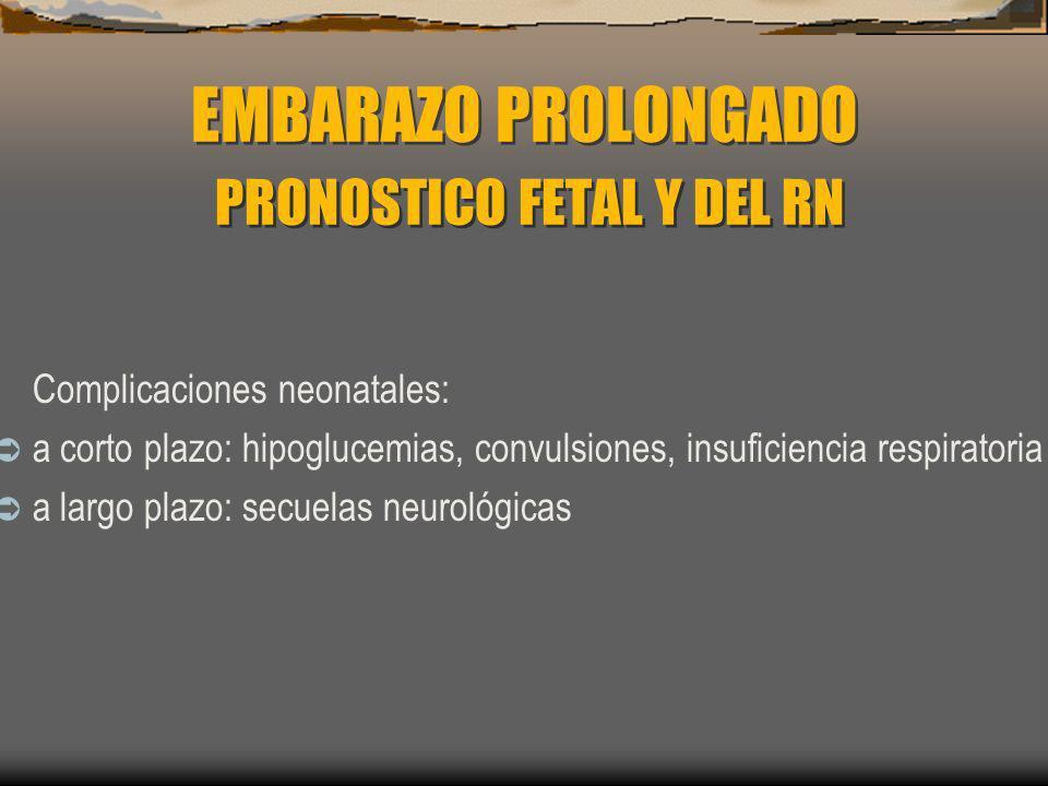 EMBARAZO PROLONGADO PRONOSTICO FETAL Y DEL RN