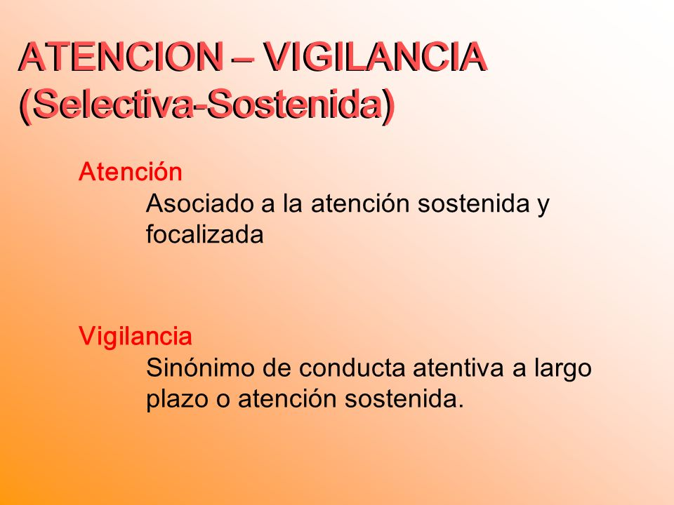 (Selectiva-Sostenida) ATENCION – VIGILANCIA (Selectiva-Sostenida)