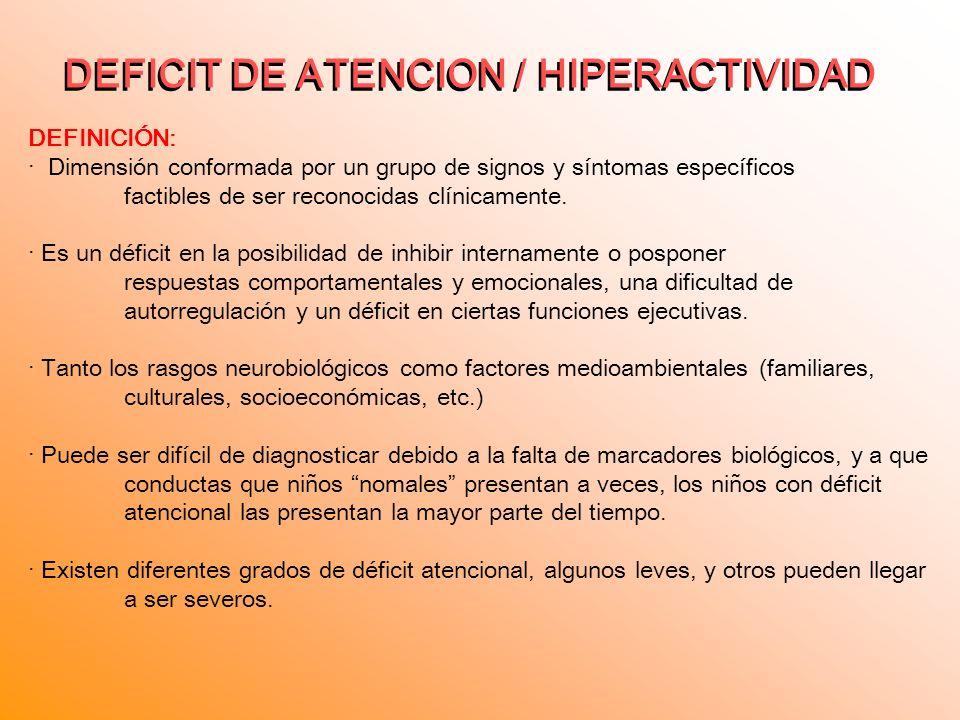DEFICIT DE ATENCION / HIPERACTIVIDAD
