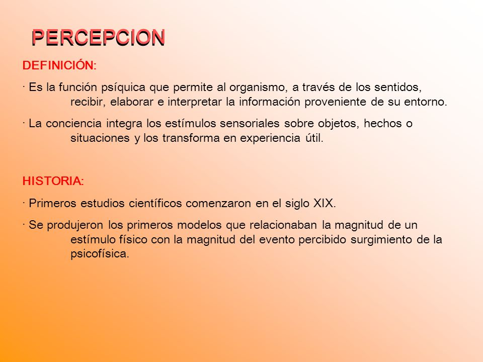 PERCEPCION PERCEPCION DEFINICIÓN: