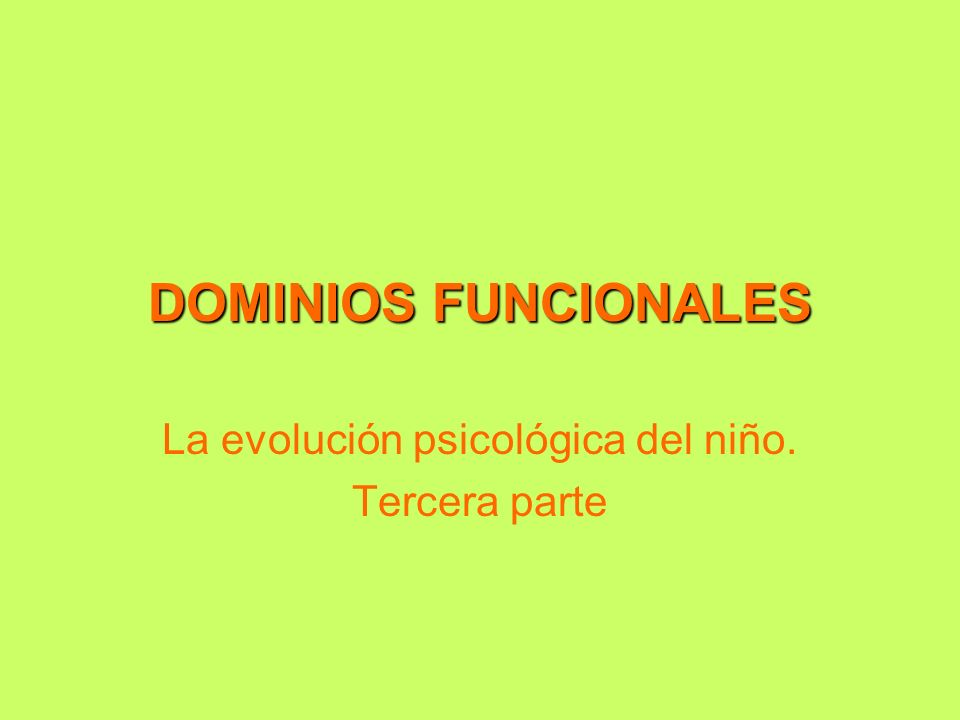 La evolución psicológica del niño. Tercera parte