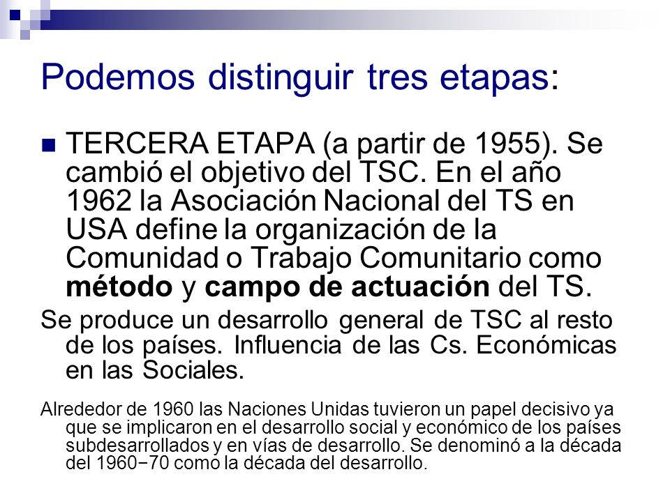Podemos distinguir tres etapas: