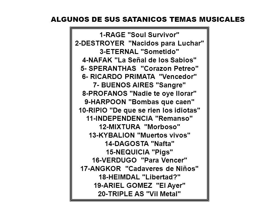ALGUNOS DE SUS SATANICOS TEMAS MUSICALES