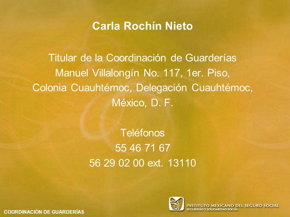 Carla Rochín Nieto Titular de la Coordinación de Guarderías