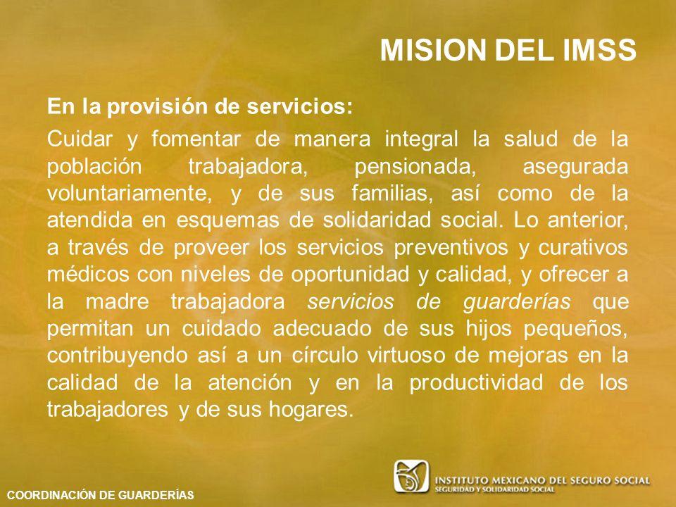 MISION DEL IMSS En la provisión de servicios: