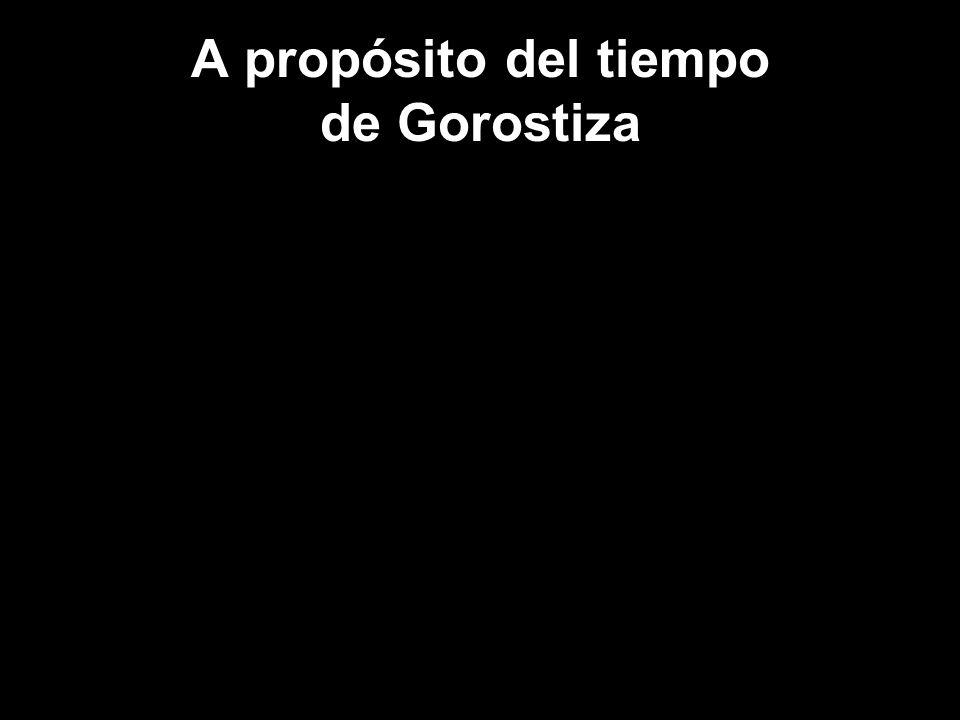 A propósito del tiempo de Gorostiza