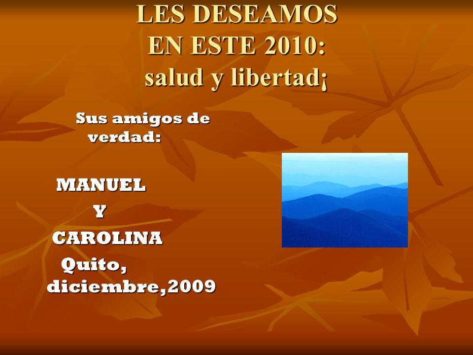 LES DESEAMOS EN ESTE 2010: salud y libertad¡