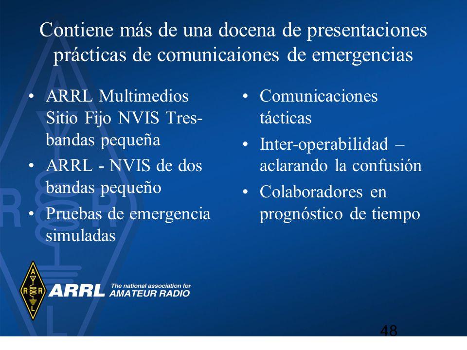 Contiene más de una docena de presentaciones prácticas de comunicaiones de emergencias