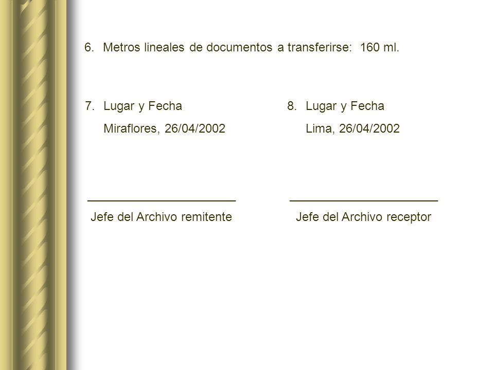 6. Metros lineales de documentos a transferirse: 160 ml.