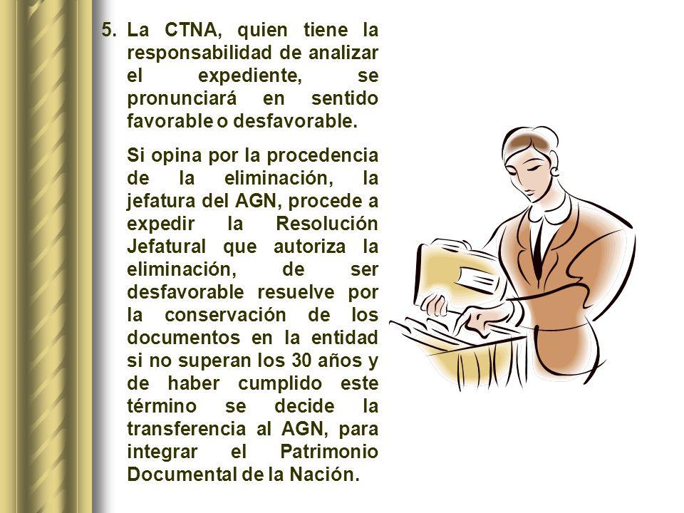 La CTNA, quien tiene la responsabilidad de analizar el expediente, se pronunciará en sentido favorable o desfavorable.