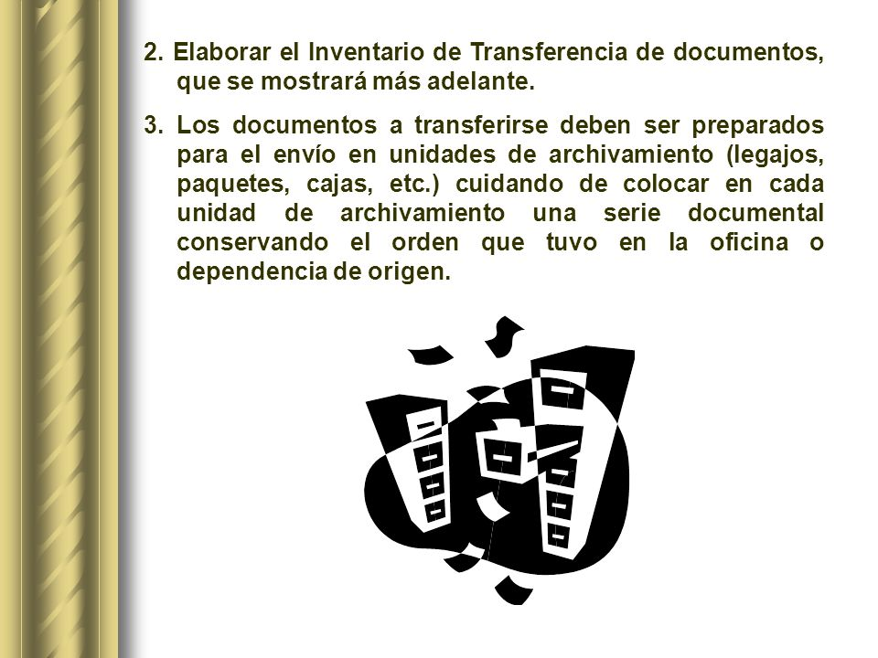 2. Elaborar el Inventario de Transferencia de documentos, que se mostrará más adelante.