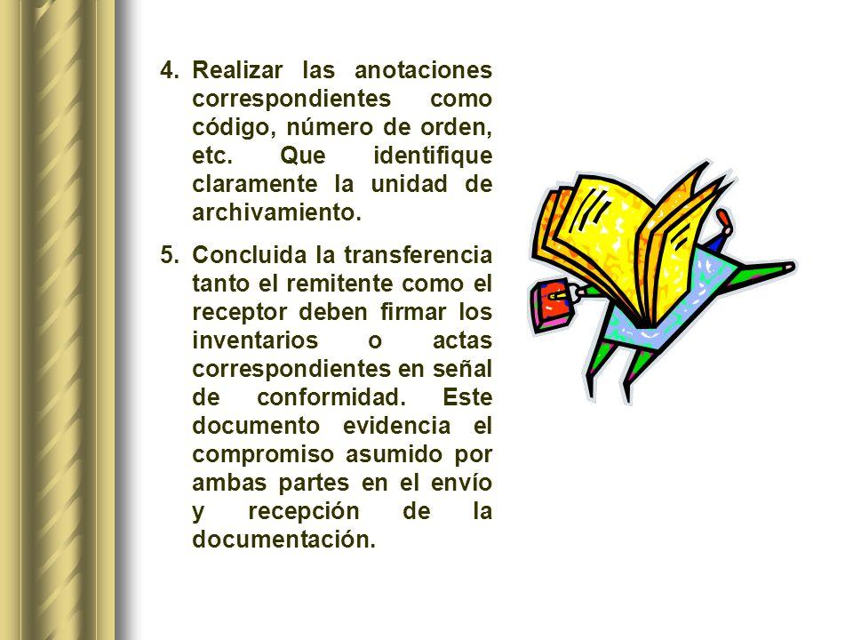 Realizar las anotaciones correspondientes como código, número de orden, etc. Que identifique claramente la unidad de archivamiento.