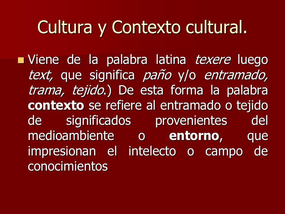 Cultura y Contexto cultural.