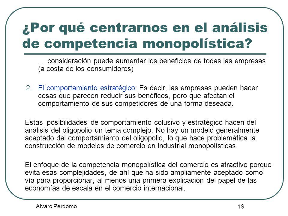 ¿Por qué centrarnos en el análisis de competencia monopolística