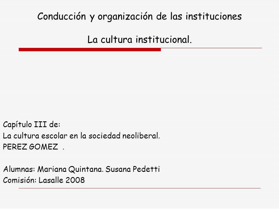 Conducción y organización de las instituciones La cultura institucional.