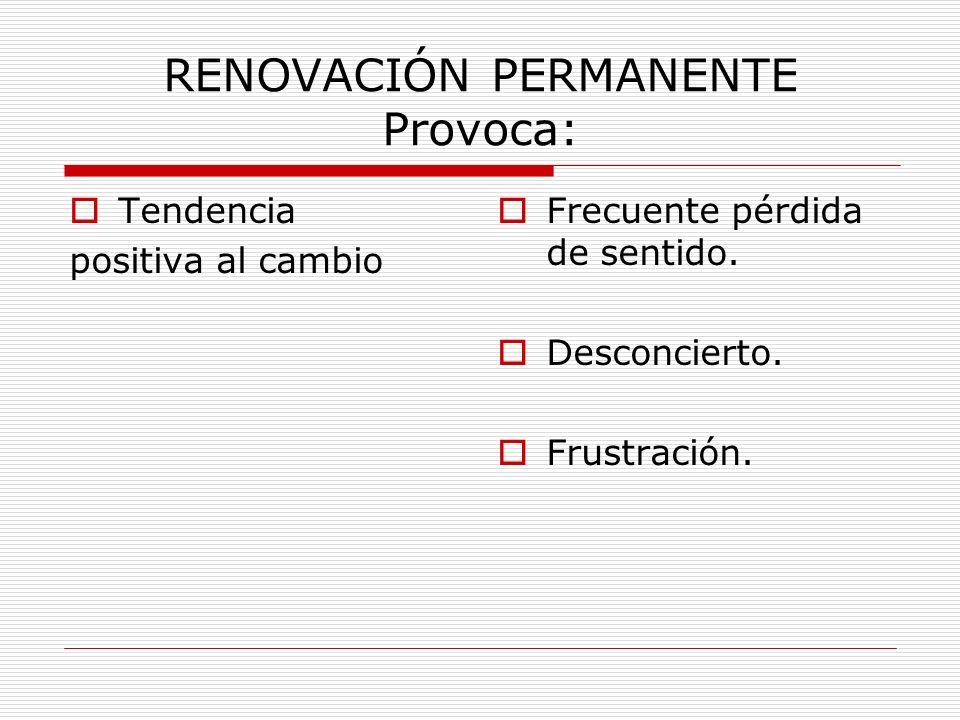 RENOVACIÓN PERMANENTE Provoca: