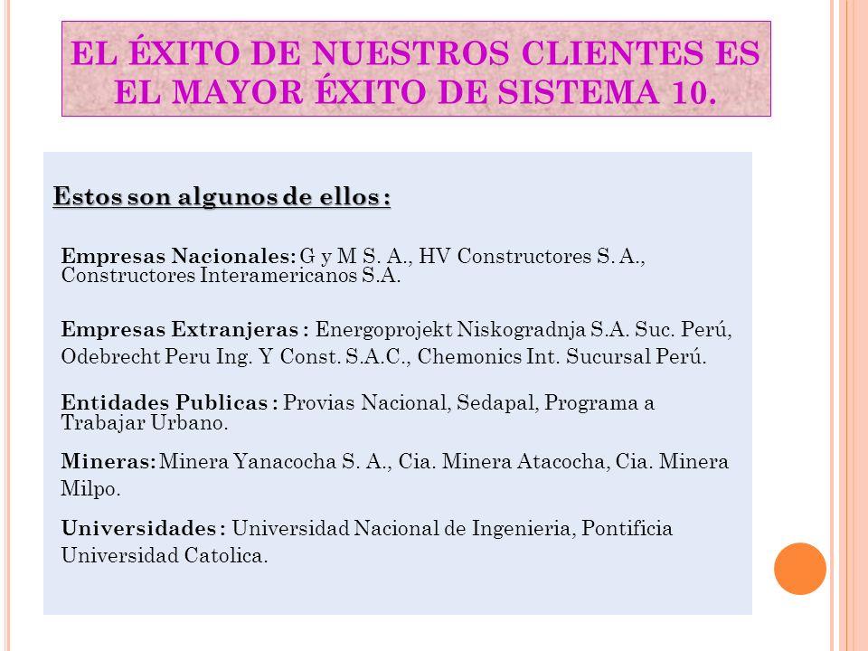 EL ÉXITO DE NUESTROS CLIENTES ES EL MAYOR ÉXITO DE SISTEMA 10.