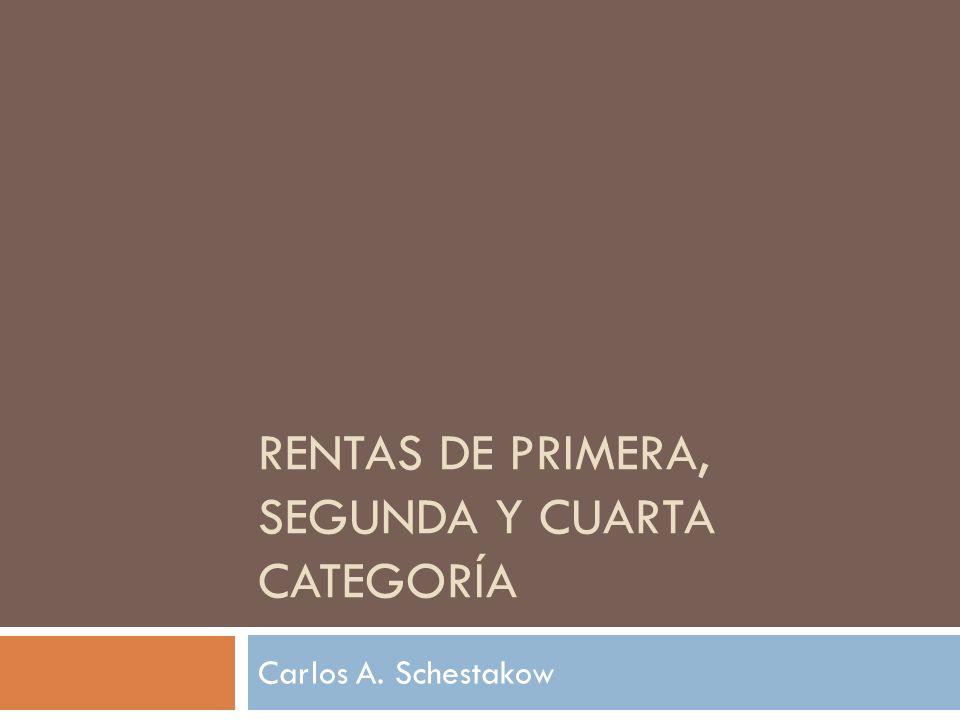 RENTAS DE PRIMERA, SEGUNDA Y CUARTA CATEGORÍA