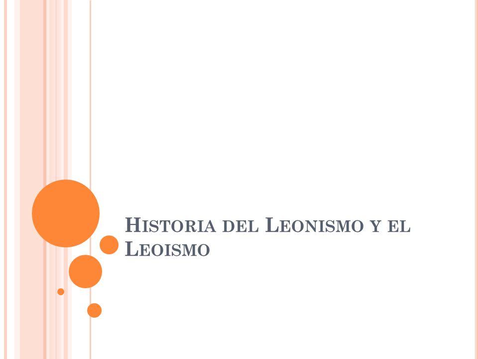 Historia del Leonismo y el Leoismo