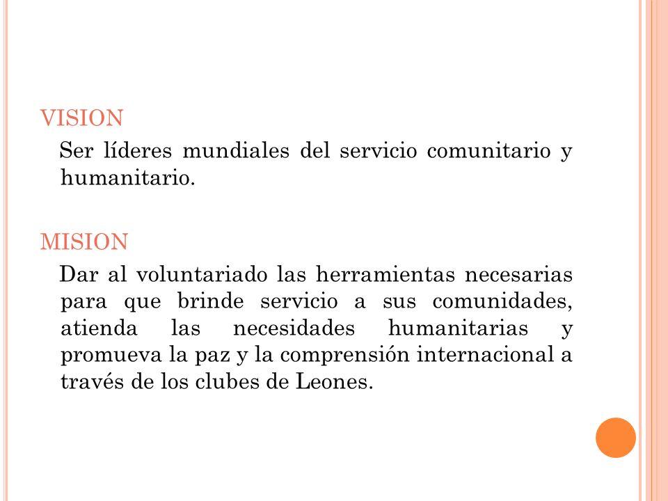 VISION Ser líderes mundiales del servicio comunitario y humanitario