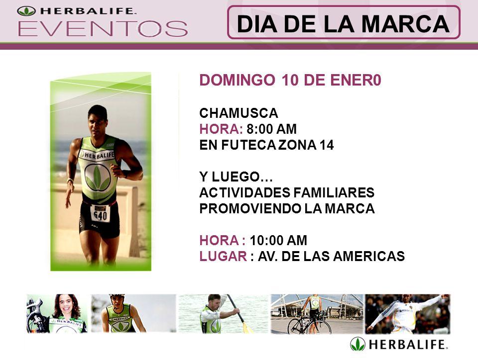 DIA DE LA MARCA DOMINGO 10 DE ENER0 CHAMUSCA HORA: 8:00 AM