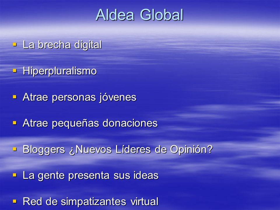 Aldea Global La brecha digital Hiperpluralismo Atrae personas jóvenes