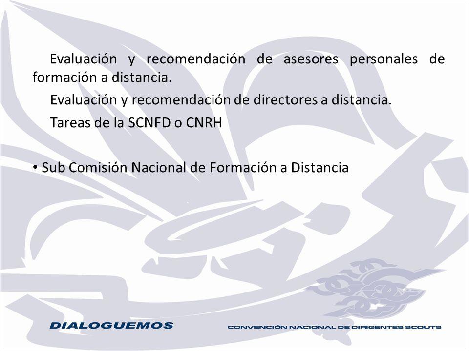 Evaluación y recomendación de asesores personales de formación a distancia. Evaluación y recomendación de directores a distancia.