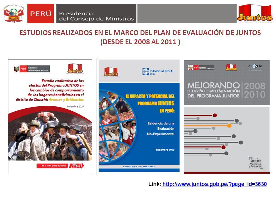 ESTUDIOS REALIZADOS EN EL MARCO DEL PLAN DE EVALUACIÓN DE JUNTOS (DESDE EL 2008 AL 2011 )