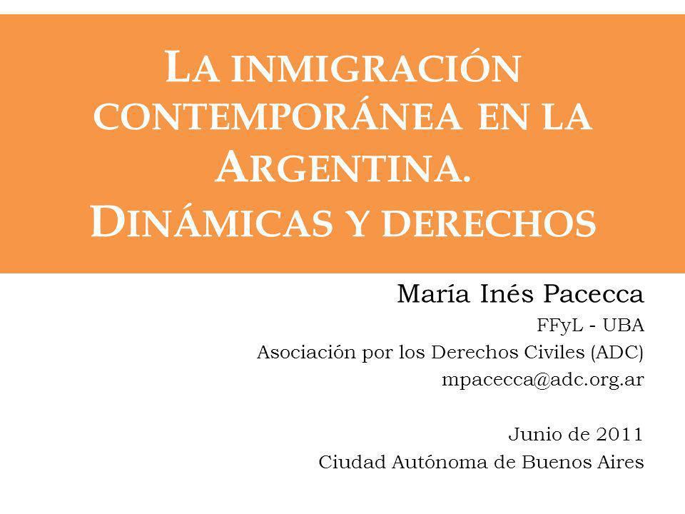 LA INMIGRACIÓN CONTEMPORÁNEA EN LA ARGENTINA. DINÁMICAS Y DERECHOS