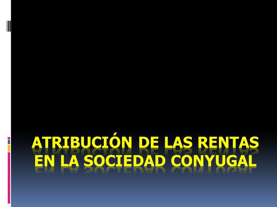 Atribución de las rentas en la sociedad conyugal