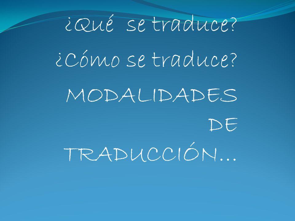 ¿Qué se traduce ¿Cómo se traduce MODALIDADES DE TRADUCCIÓN…
