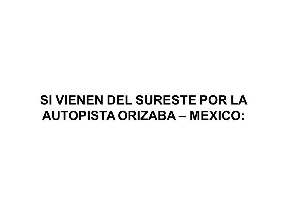 SI VIENEN DEL SURESTE POR LA AUTOPISTA ORIZABA – MEXICO: