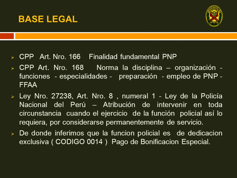 BASE LEGAL CPP Art. Nro. 166 Finalidad fundamental PNP